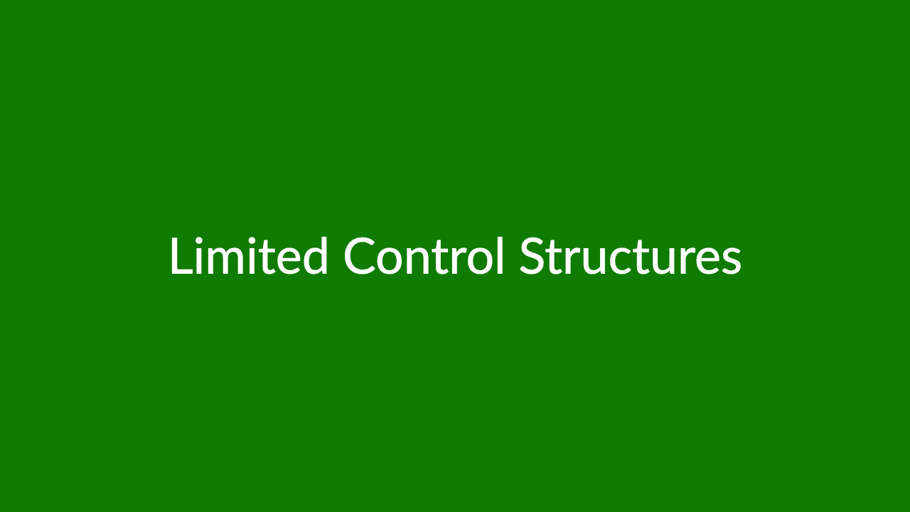 Limited Control Structures