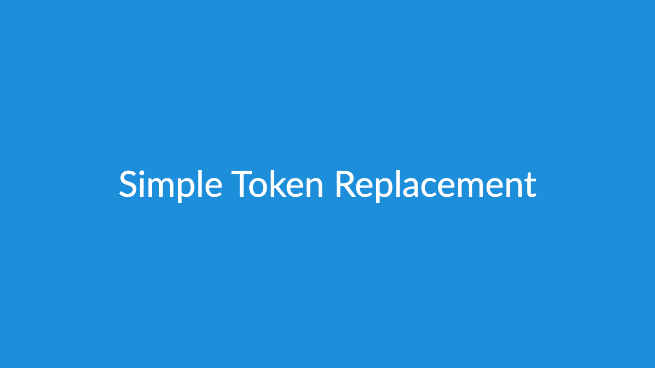 Simple Token Replacement